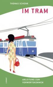 Im Tram Anleitung zum Vorwärtskommen Thomas Schenk Tramführer Zürich Limmat Verlag Tramkolumnen 20Minuten VBZ Bücher